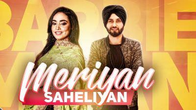 Meriyan Saheliyan song lyrics Barbie Maan (1)