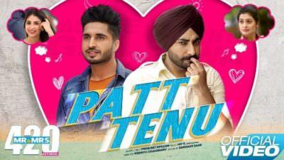 Patt Tenu - Jassie Gill Ranjit Bawa Mr & Mrs 420 Returns