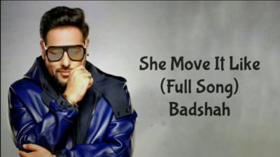 She Move It Like Badshah Song