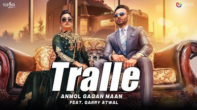Tralle song lyrics Anmol Gagan Maan (1)
