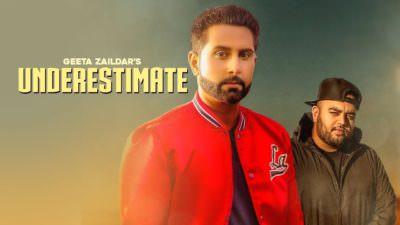 Underestimate Ft. Gurlez Akhtar Geeta Zaildar