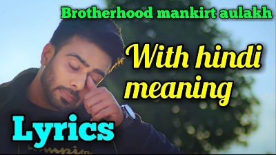 Brotherhood mankirt aulakh Lyrics with hindi meaning(1)