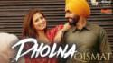 Dholna song lyrics Qismat