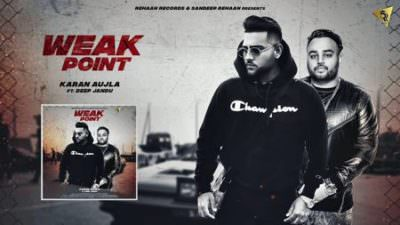 Karan Aujla Deep Jandu (WEAK POINT) Latest Punjabi Songs 2018