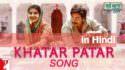 Khatar Patar Song lyrics in hindi Sui Dhaaga - Made in India