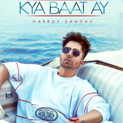 Kya Baat Ay song lyrics - Hardy Sandhu