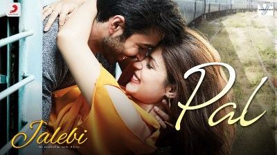 Pal – Jalebi song lyrics Arijit Singh(1)