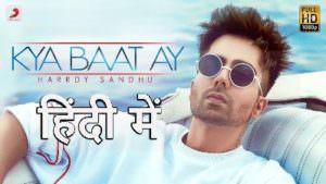 kya baat ay song lyrics hindi meaning