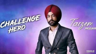 Challenge Hero song lyrics Tarsem Jassar