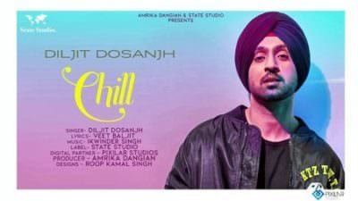 Chill song lyrics Diljit Dosanjh Veet Baljit