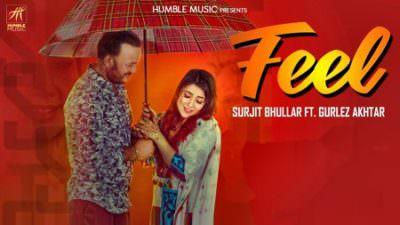 Feel Ft. Gurlez Akhtar Surjit Bhullar
