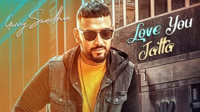 Garry Sandhu Love You Jatta song lyrics