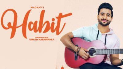 Habit song lyrics Madhav Gold Boy