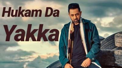 Hukam Da Yakka song lyrics Gippy Grewal