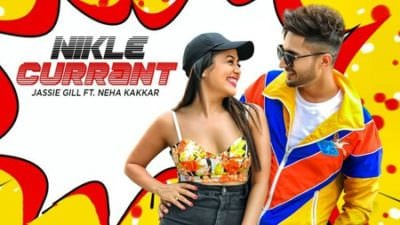 Nikle Currant song lyrics Ft. Neha Kakkar Jassi Gill