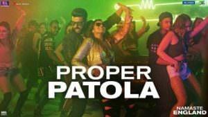 Proper Patola song lyrics translation Namaste England(1)
