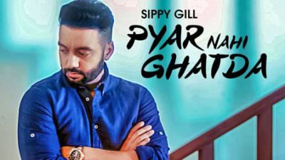 Pyar Nahi Ghatda Sippy Gill