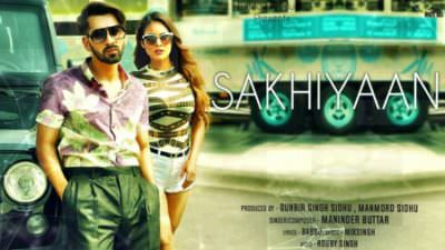 Sakhiyaan song lyrics Maninder Buttar