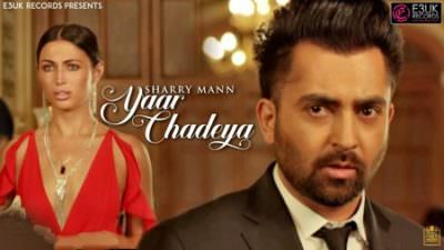 Yaar Chadeya song lyrics Sharry Mann
