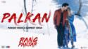 Palkan (Full Song) - Mannat Noor