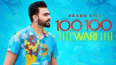 100 100 Wari Lyrics –  Prabh Gill Ft. Mix Singh