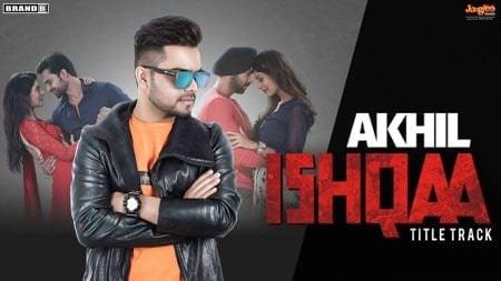 Akhil Ishqaa Title Track Nav Bajwa