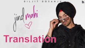 Jind Mahi translation Diljit Dosanjh