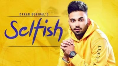 Karan Benipal Selfish (Full Song) Happy Raikoti