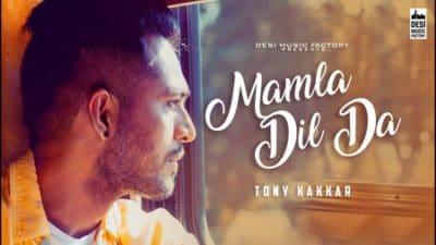 Mamla Dil Da Tony Kakkar