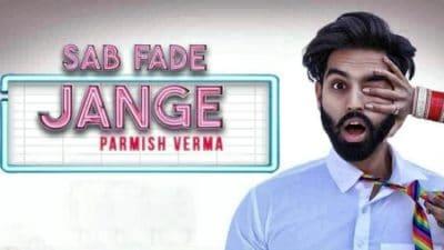 SAB FADE JANGE song PARMISH VERMA
