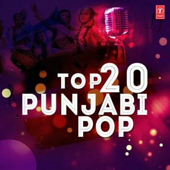 TOP 20 - Punjabi Pop songs