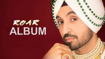 Roar (2018) Album Songs Lyrics – Diljit Dosanjh