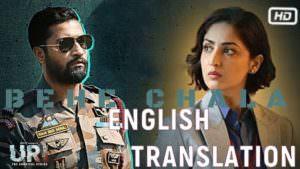 BEH CHALA LYRICS translation URI The Surgical Strike Yasser Desai