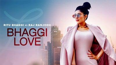 Bhaggi Love Ft. Raj Ranjodh Ritu Bhaggi