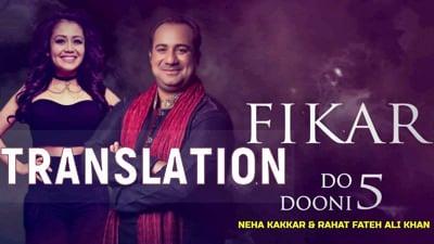 FIKAR LYRICS – Neha Kakkar, Rahat Fateh Ali Khan Do Dooni Panj