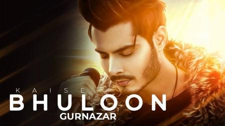 Gurnazar- Kaise Bhuloon