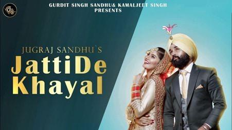 Jatti de khayal (Full song) Jugraj Sandhu
