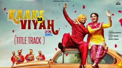 Kaake Da Viyah (Title Track) Jordan Sandhu
