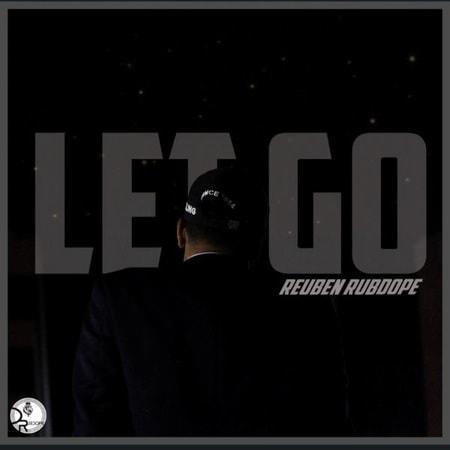 Let Go - Single Reuben Rubdope lyrics
