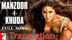 Manzoor-e-Khuda Full Song translation Thugs Of Hindostan