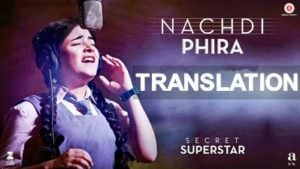 Nachdi Phira lyrics translation Secret Superstar