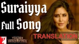 SURAIYYA LYRICS translation Thugs of Hindostan