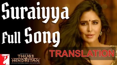 SURAIYYA LYRICS translation Thugs of Hindostan