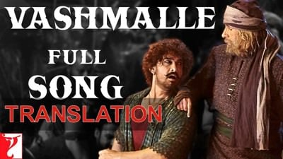 VASHMALLE LYRICS translation Thugs of Hindostan