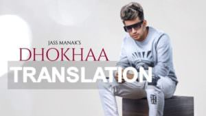 dhokha song meaning jass manak translation