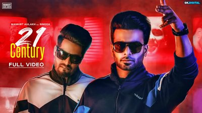 21 Century song Mankirt Aulakh Ft. Singga