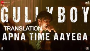 Apna Time Aayega song lyrics menaing Gully Boy