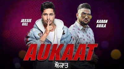Aukaat lyrics Jassi Gill Ft.Karan Aujla