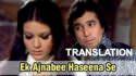 Ek Ajnabee Haseena Se lyrics translation