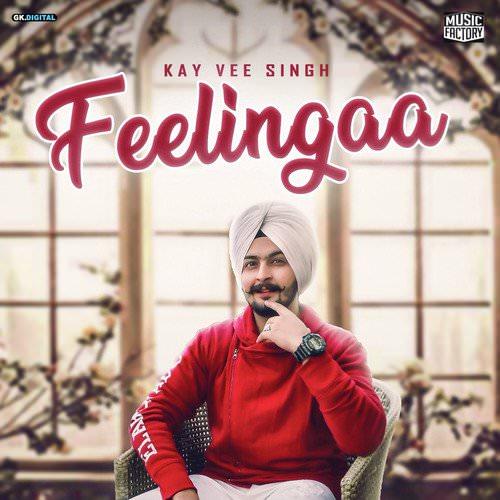 Feelinga by Kay Vee Singh song lyrics